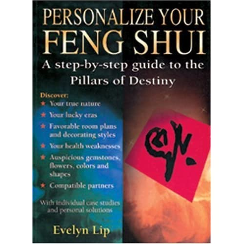 Personalize Your Feng Shui: A Step-by-Step Guide to the Pillars of Destiny by Dr. Evelyn Lip (1997-10-02)