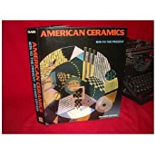 American ceramics, 1876 to the present / Garth Clark