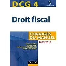 DCG 4 - Droit fiscal 2015/2016 - 9e éd : Corrigés du manuel (Manuels DCG)
