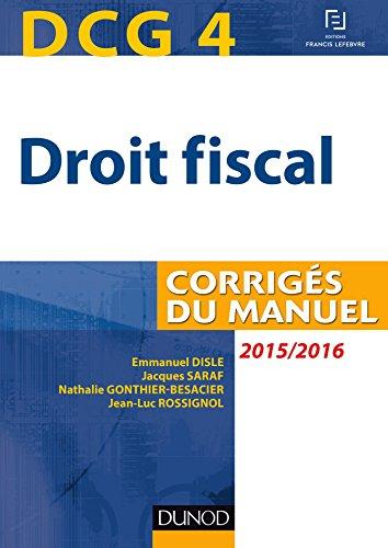 DCG 4 - Droit fiscal 2015/2016 - 9e éd - Corrigés du manuel