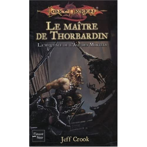 Lancedragon, tome 59 : Le Maître de Thorbardin, la séquence de l'âge des mortels