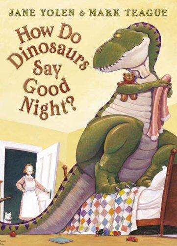 How Do Dinosaurs Say Good Night? by Jane Yolen (2007-08-01)