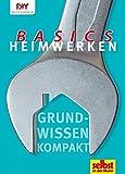 Heimwerken Basics: Grundwissen kompakt (DIY by christophorus)