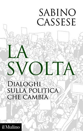 La svolta: Dialoghi sulla politica che cambia (Contemporanea)