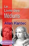 Le Livre des Médiums (Annoté) - Format Kindle - 0,99 €