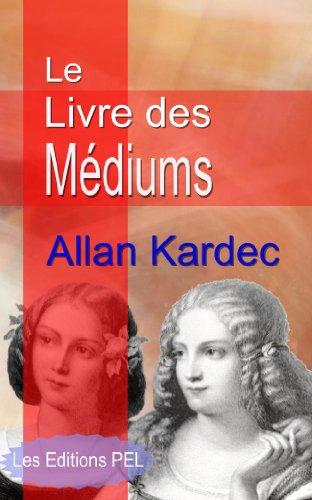 Le Livre des Médiums (Annoté) (French Edition)