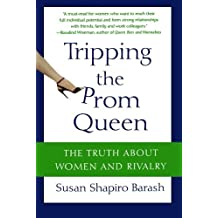 Tripping the Prom Queen: The Truth About Women and Rivalry by Susan Shapiro Barash (2007-03-06)