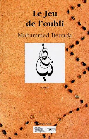 Le Jeu de l'oubli par Mohammed Berrada