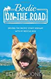 Bodie on the Road: Driving the Pacific Coast Highway with My Rescue Dog