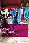Atlas de l'Inde - Une nouvelle puissance mondiale