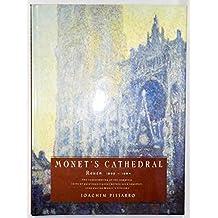 Monet's Cathedral: Rouen, 1892-1894