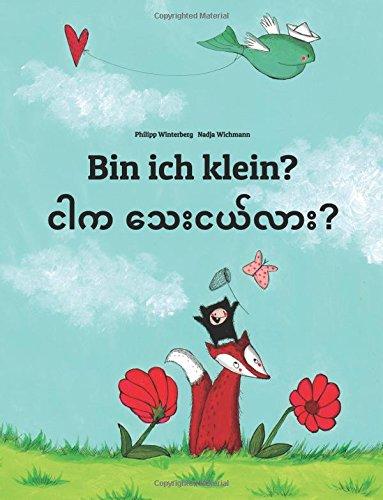 Bin ich klein? Ngar ka thay nge lar?: Kinderbuch Deutsch-Birmanisch/Burmesisch (bilingual/zweisprachig)