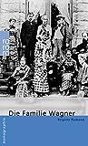 Die Familie Wagner - Brigitte Hamann