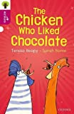 Oxford Reading Tree All Stars: Oxford Level 10: The Chicken Who Liked Chocolate