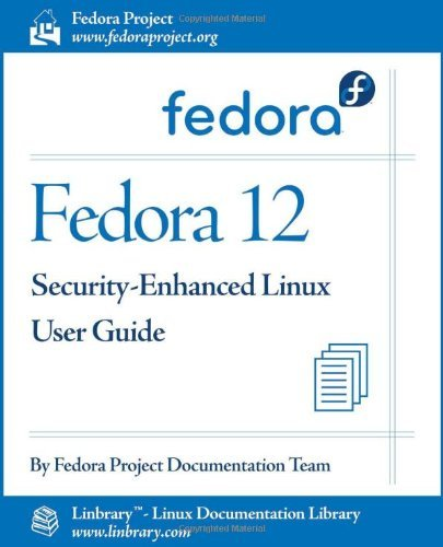 Fedora 12 Security-Enhanced Linux User Guide by Fedora Documentation Project (2009-12-03)