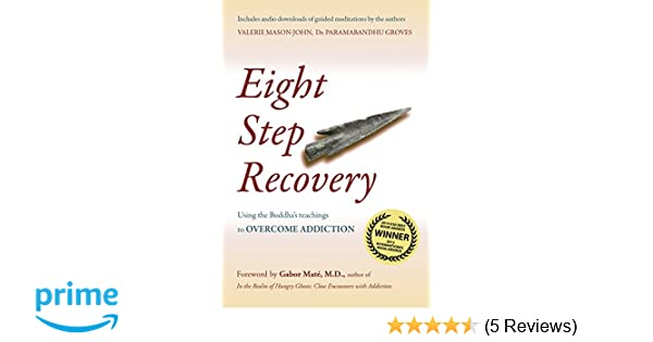 Eight step recovery using the buddhas teachings to overcome eight step recovery using the buddhas teachings to overcome addiction amazon valerie mason john dr paramabandhu groves 9781909314023 books fandeluxe Choice Image