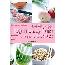 Les vertus des légumes, fruits et céréales