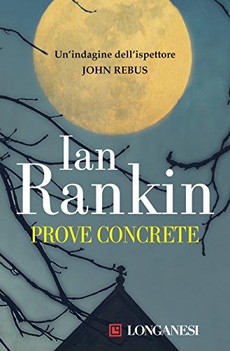 Prove concrete: Un'indagine dell'ispettore John Rebus - Prova Perfetta