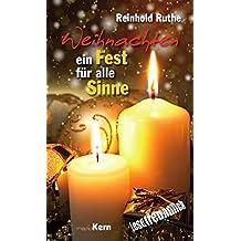 Weihnachten - Ein Fest für alle Sinne: Erzählungen und Gedichte