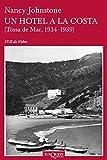 Un hotel a la costa: (Tossa de Mar, 1933-1939) (volumen independiente Book 1) (Catalan Edition)