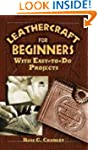 Leathercraft for Beginners: With Easy...