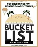 500 Erlebnisse für Reisende & Abenteurer Bucket List: REISE UND ABENTEUER EDITION - Lucas Sommer