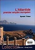 L'Atlantide premier empire européen