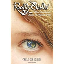 Reality Shifts: When Consciousness Changes the Physical World by Cynthia Sue Larson (August 05,2011)