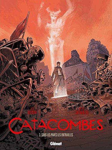 Catacombes - Tome 03: Sous les pavés, les entrailles