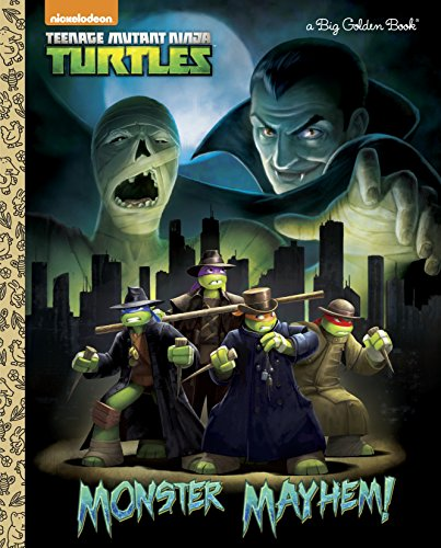 Monster Mayhem! (Teenage Mutant Ninja Turtles) (Big Golden Book)