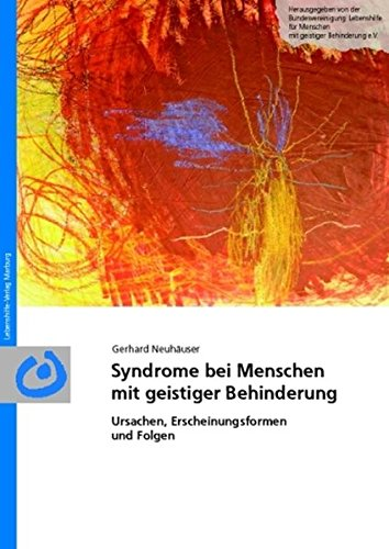 Syndrome bei Menschen mit geistiger Behinderung: Ursachen, Erscheinungsformen und Folgen