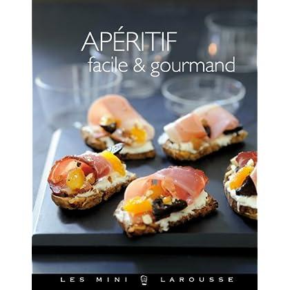 Apéritif facile & gourmand (Les Mini Larousse - Cuisine)