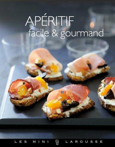 Livre gratuits en ligne Apéritif facile & gourmand (Les Mini Larousse - Cuisine) pdf ebook