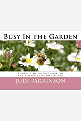 Busy In the Garden: A Share-Time Picture Book for Reminiscing and Storytelling Copertina flessibile
