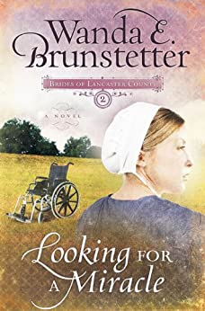 Looking For A Miracle (Brides of Lancaster County Book 2) (English Edition) di [Brunstetter, Wanda E.]