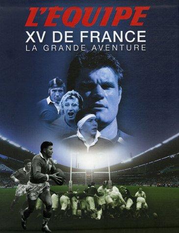 XV de France : La grande aventure par Gérard Schaller, Etienne Labrunie