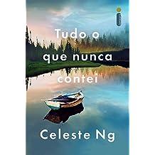 Tudo o que nunca contei (Portuguese Edition)
