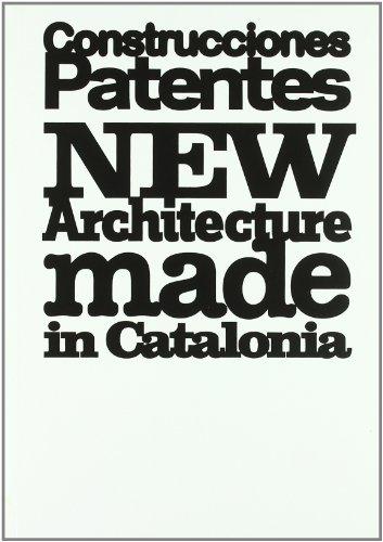Construcciones Patentes: Nueva arquitectura hecha en Cataluña (ACTAR)
