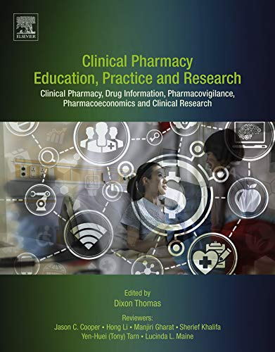 Clinical Pharmacy Education, Practice and Research: Clinical Pharmacy, Drug Information, Pharmacovigilance, Pharmacoeconomics and Clinical Research (English Edition)