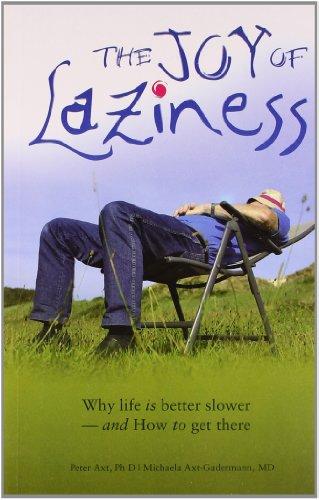 The Joy of Laziness