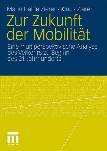 Zur Zukunft der Mobilität: Eine multiperspektivische Analyse des Verkehrs zu Beginn des 21. Jahrhunderts