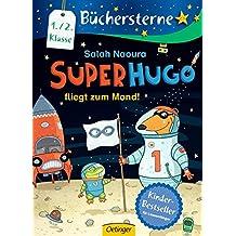 Superhugo fliegt zum Mond!: Band 5 (Büchersterne)
