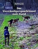 Der Verständigungsschlüssel zum Hund: Die vererbten Rudelstellungen der Hunde nach Philipp, Josef und Karl Werner (1810-1977) Ein anderer Blick auf die Sozialstruktur von Hunden