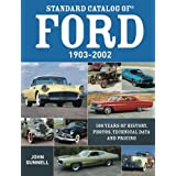Standard Catalog of Ford, 1903-2002: 100 Years of History, Photos, Technical Data and Pricing by John Gunnell (2011-10-25)