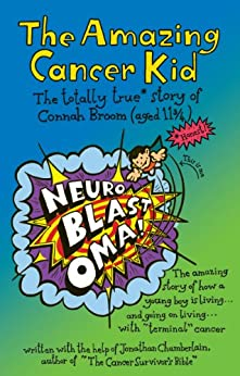 The Amazing Cancer Kid by [Chamberlain, Jonathan, Broom, James, Broom, Deborah]