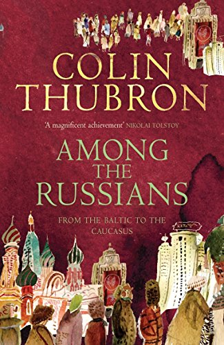 Among The Russians por Colin Thubron