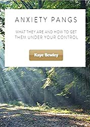 Anxiety Pangs: What they are and how to get them under your control