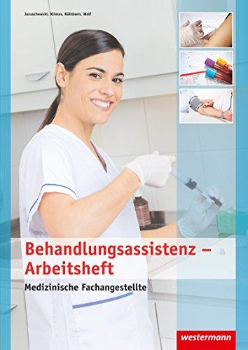 Medizinische Fachangestellte: Behandlungsassistenz: Arbeitsheft