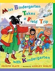 Miss Bindergarten Takes A Field Trip (Turtleback School & Library Binding Edition) (Miss Bindergarten Books (Pb)) by Joseph Slate (2004-07-01)