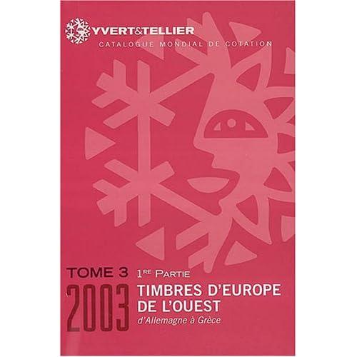 Catalogue Yvert et Tellier de timbres-poste : Tome 3, Europe de l'Ouest : de l'Allemagne à la Grèce